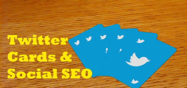Twitter Cards for Social SEO